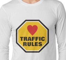 Love Traffic Rules Long Sleeve T-Shirt