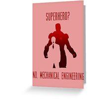 SUPER HERO? NO. MECHANICAL ENGINEERING Greeting Card