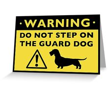 Humorous Dachshund Warning (Wire Haired Dachshund) Greeting Card