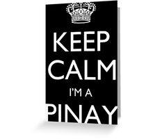 Keep Calm I'm A Pinay - Tshirts, Mobile Covers and Posters Greeting Card