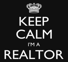 Keep Calm I'm A Realtor - Tshirts, Mobile Covers and Posters by custom111
