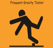 Gravity Tester  by Kimberly Temple