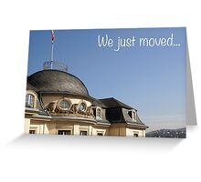 We just moved... Greeting Card