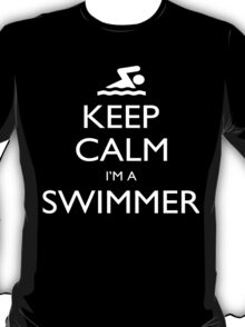 Keep Calm I'm A Swimmer - Tshirts, Mobile Covers and Posters T-Shirt
