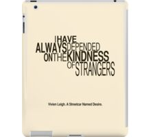 A Streetcar Named Desire Quote iPad Case/Skin