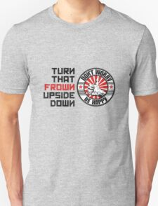 Turn that frown upside down T-Shirt