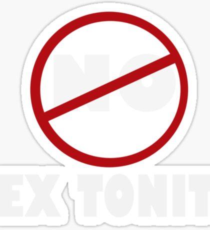 NO SEX TONITE Sticker