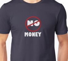 NO MONEY Unisex T-Shirt