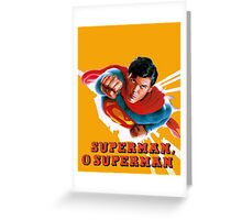 Christopher Reeve Superman O Superman  Greeting Card