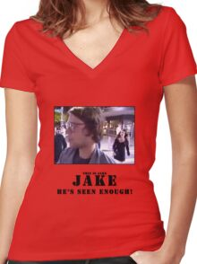 Jake.. he's seen enough Women's Fitted V-Neck T-Shirt