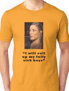 I will call up my full sick boys.. Unisex T-Shirt