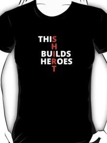 This Shirt Builds Heroes (Black) T-Shirt