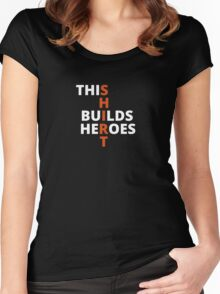 This Shirt Builds Heroes (Black) Women's Fitted Scoop T-Shirt