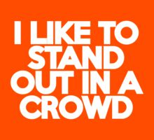 I like to stand out in a crowd - huge words by onebaretree