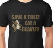 Save A Tree Eat A Beaver Unisex T-Shirt