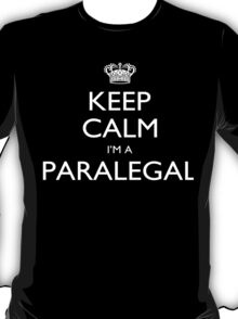 Keep Calm I'm A Paralegal - Tshirts, Mobile Covers and Posters T-Shirt