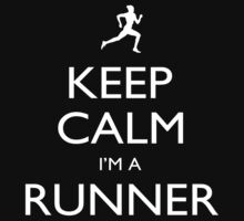 Keep Calm I'm A Runner - Tshirts, Mobile Covers and Posters by funnyshirts2015