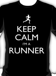 Keep Calm I'm A Runner - Tshirts, Mobile Covers and Posters T-Shirt