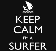 Keep Calm I'm A Surfer - Tshirts, Mobile Covers and Posters by funnyshirts2015