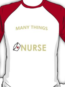 they aren't many things i love more than being a nurse but one of them is being grandma T-Shirt