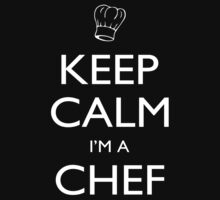 Keep Calm I'm A Chef - Tshirts, Mobile Covers and Posters by custom333