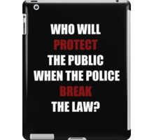 Who Will Protect The Public? (I Can't Breathe)  iPad Case/Skin