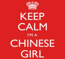 Keep Calm I'm A Chinese Girl - Tshirts, Mobile Covers and Posters by custom333