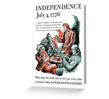Independence July 4, 1776 Greeting Card