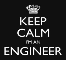 Keep Calm I'm An Engineer - Tshirts, Mobile Covers and Posters by custom333