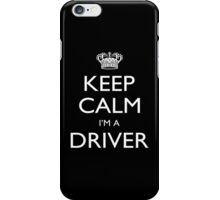 Keep Calm I'm A Driver - Tshirts, Mobile Covers and Posters iPhone Case/Skin