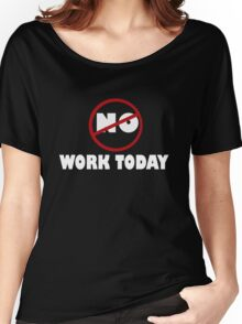 NO WORK. Women's Relaxed Fit T-Shirt