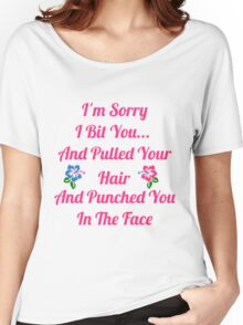 I'm Sorry I Bit You... Women's Relaxed Fit T-Shirt