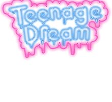 TEENAGE DREAM LOGO by katkouture