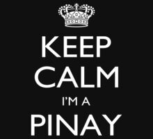 Keep Calm I'm A Pinay - Custom Tshirt by custom333