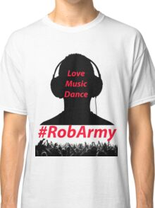 RobARMY Love, Music, Dance Classic T-Shirt
