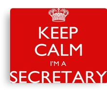 Keep Calm I'm A Secretary - Tshirts, Mobile Covers and Posters Canvas Print