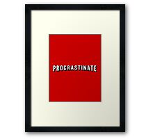 Procrastinate | Netflix shirt, hoodie and more  Framed Print