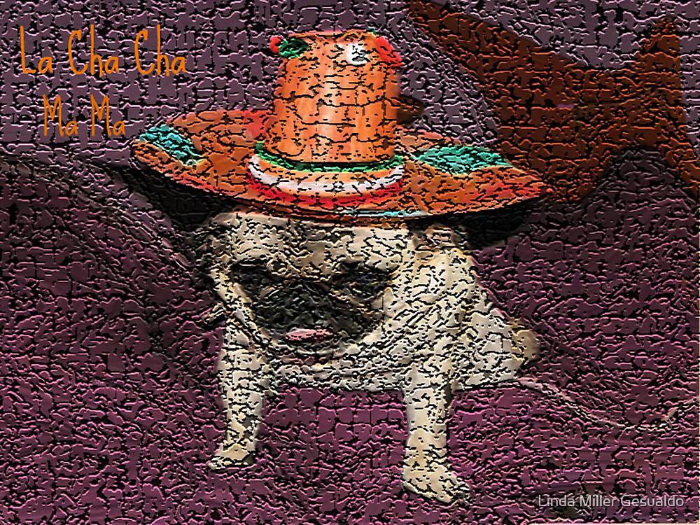 La Cha Cha Pug by Linda Miller Gesualdo
