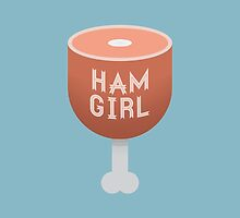 Ham Girl by andrewsteger