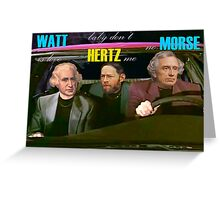 WATT is love, baby don't HERTZ me, no MORSE Greeting Card