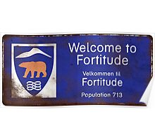 Welcome to Fortitude Rusty Sign - Fortitude T-shirt Poster