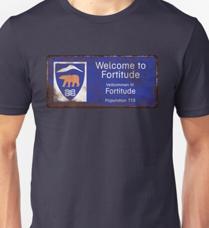 Welcome to Fortitude Rusty Sign - Fortitude T-shirt Unisex T-Shirt
