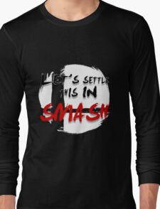 Let's Settle This In Smash Long Sleeve T-Shirt