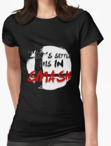 Let's Settle This In Smash Womens Fitted T-Shirt