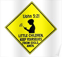 1 John 5:21 - Keep yourselves from idols. Poster