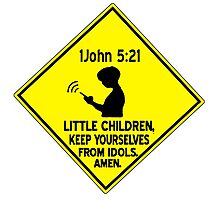 1 John 5:21 - Keep yourselves from idols. Photographic Print