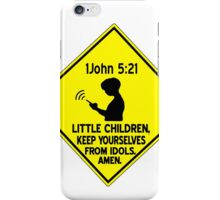 1 John 5:21 - Keep yourselves from idols. iPhone Case/Skin