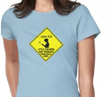 1 John 5:21 - Keep yourselves from idols. Womens Fitted T-Shirt