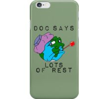 """Doc says """"lot's of rest"""" iPhone Case/Skin"""