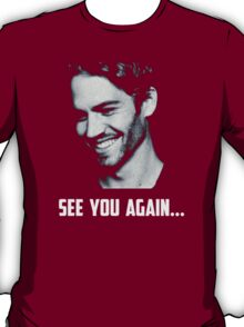 Paul Walker see you again T-Shirt